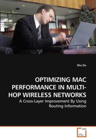 OPTIMIZING MAC PERFORMANCE IN MULTI-HOP WIRELESS NETWORKS