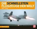 Die schnellsten Flugzeuge der Welt