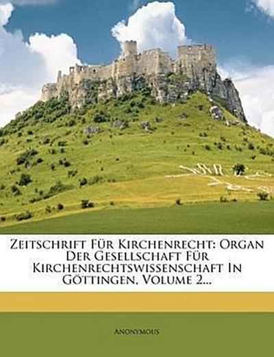 Zeitschrift für Kirchenrecht: II. Jahrgang