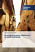 Investigating place attachment in residential areas