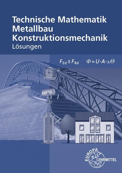 Technische Mathematik für Metallbauberufe - Lösungen