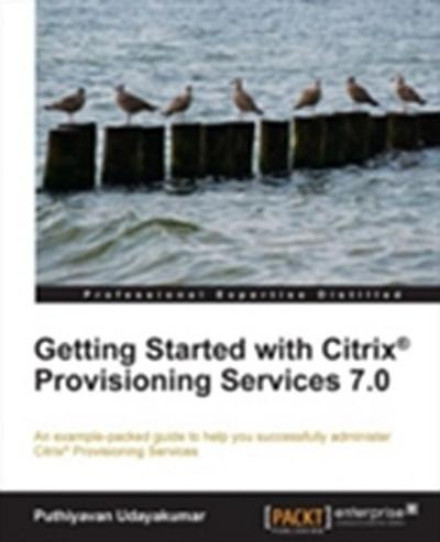 Getting Started with Citrix(R) Provisioning Services 7.0