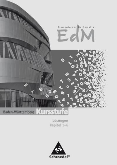 Elemente der Mathematik. Lösungen Kursstufe Teil 1. Sekundarstufe 2. Baden-Württemberg