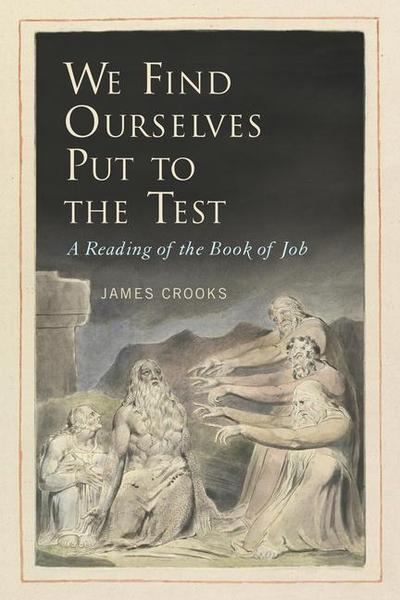 We Find Ourselves Put to the Test: A Reading of the Book of Job