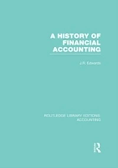 A History of Financial Accounting (RLE Accounting)