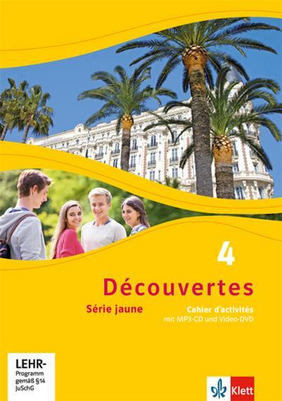 Découvertes 4. Série jaune: Cahier d'activités mit MP3-CD und Video-DVD 4. Lernjahr (Découvertes. Série jaune (ab Klasse 6). Ausgabe ab 2012)