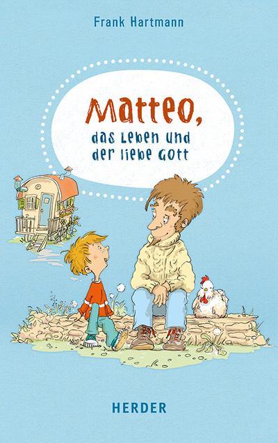 Matteo, das Leben und der liebe Gott; Ill. v. Böhlke, Dorothée; Deutsch; Mit Schwarz-weiß-Illustrationen