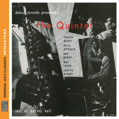 The Quintet: Jazz At Massey Hall (Ojc Remasters)
