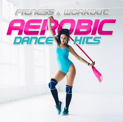 Fitness & Workout: Aerobic Dance Hits