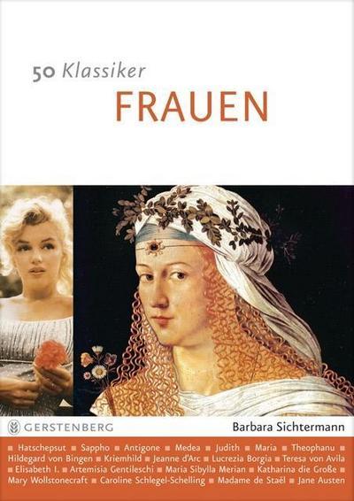 50 Klassiker Frauen: Die berühmtesten Frauengestalten der Geschichte