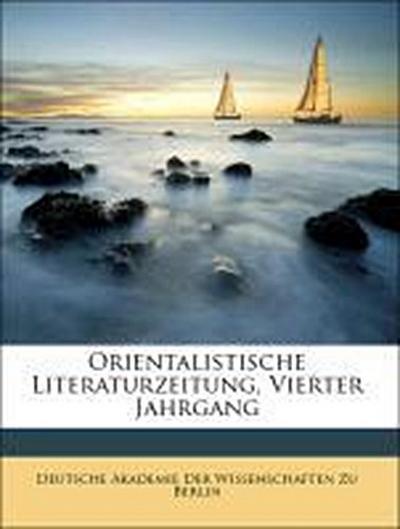 Orientalistische Literaturzeitung, Vierter Jahrgang