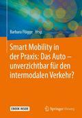 Smart Mobility in der Praxis: Das Auto - unverzichtbar für den intermodalen Verkehr?