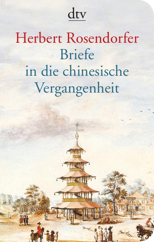 Briefe in die chinesische Vergangenheit: Roman (dtv Unterhaltung) Herbert R ...