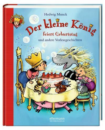 Der kleine König feiert Geburtstag und andere...: Vorlesgeschichten (TM687)