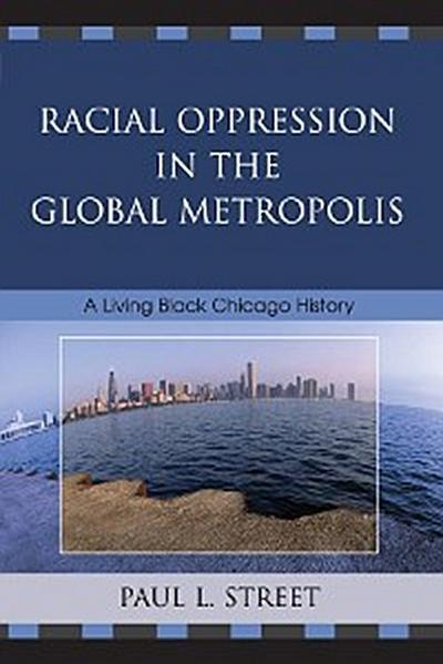 Racial Oppression in the Global Metropolis