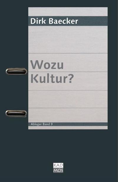 Wozu Kultur?   ; Ableger ;  -