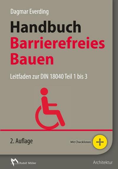 Handbuch Barrierefreies Bauen: Leitfaden zur DIN 18040 Teil 1 bis 3