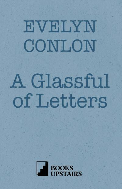 A Glassful of Letters