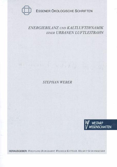 Energiebilanz und Kaltluftdynamik einer urbanen Luftleitbahn Stephan Weber