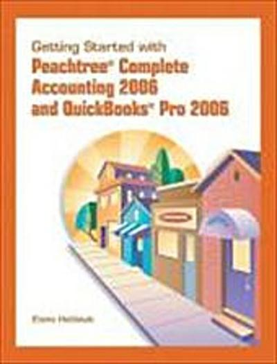 Getting Started for Peachtree and QuickBooks Pro 2006 [Taschenbuch] by Heldst...