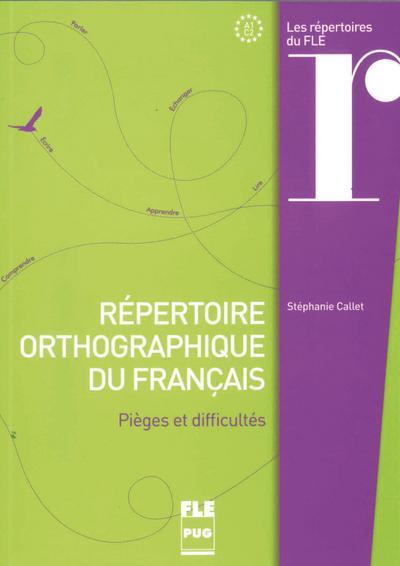 Übungsmaterial: Répertoire orthographique du français: Pièges et difficultés / Nachschlagewerk und Übungsbuch