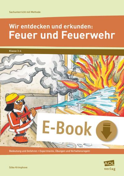 Wir entdecken und erkunden: Feuer und Feuerwehr