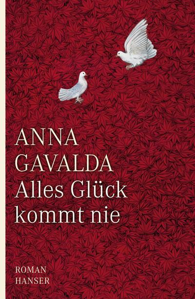 Alles Glück kommt nie: Roman