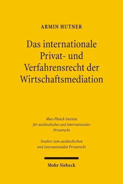 Das internationale Privat- und Verfahrensrecht der Wirtschaftsmediation