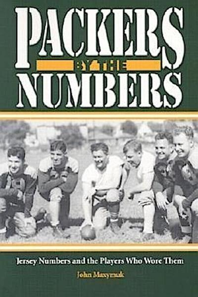 Packers by the Numbers: Jersey Numbers and the Players Who Wore Them
