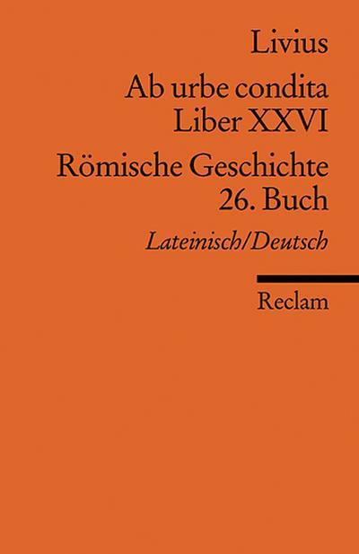 Ab urbe condita. Liber XXVI / Römische Geschichte. 26. Buch