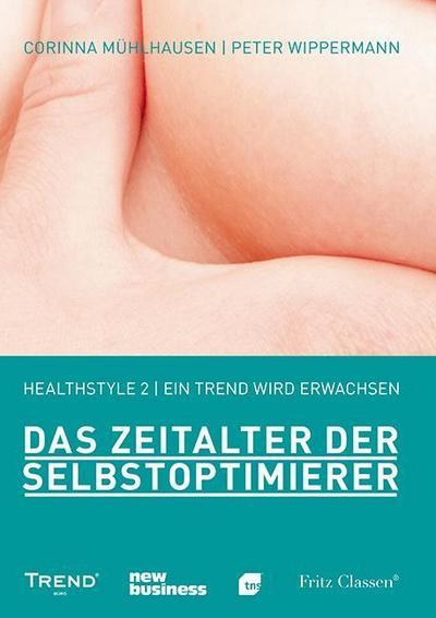 Healthstyle 2 l Ein Trend wird erwachsen: Das Zeitalter der Selbstoptimierer