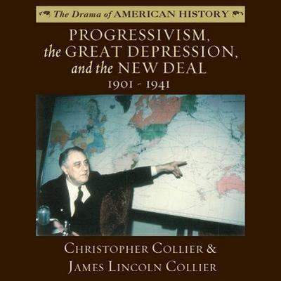 Progressivism, the Great Depression, and the New Deal: 1901-1941