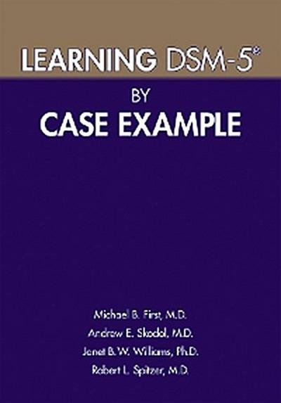 Learning DSM-5® by Case Example