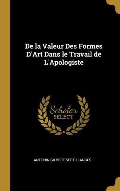 de la Valeur Des Formes d'Art Dans Le Travail de l'Apologiste