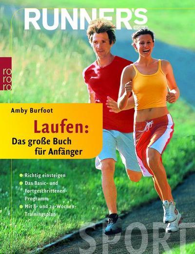 Runner's World. Laufen: Das große Buch für Anfänger