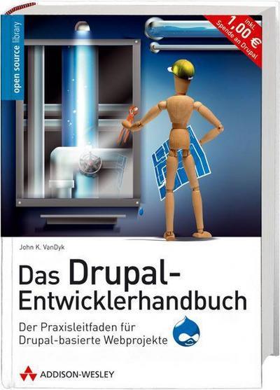 Das Drupal-Entwicklerhandbuch - Das Open Source-CMS erweitern und gestalten: Der Praxisleitfaden für Drupal-basierte Webprojekte (Open Source Library) - Addison-Wesley Verlag - Gebundene Ausgabe, Deutsch, John K. VanDyk, Der Praxisleitfaden für Drupal-basierte Webprojekte, Der Praxisleitfaden für Drupal-basierte Webprojekte