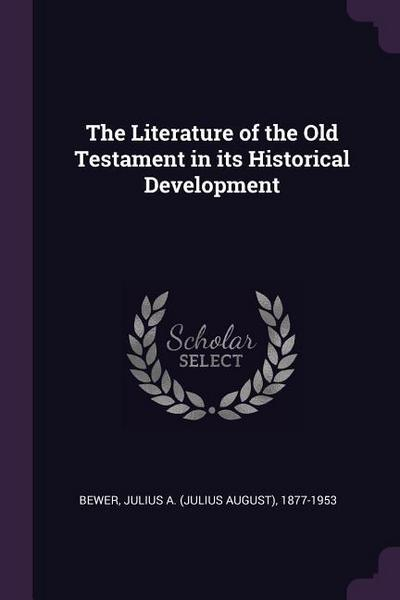 The Literature of the Old Testament in Its Historical Development