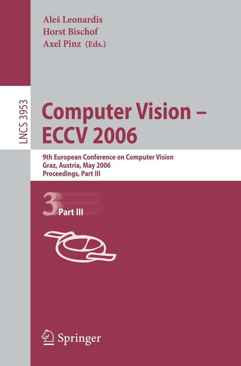 Computer Vision -- ECCV 2006 /3 Ales Leonardis