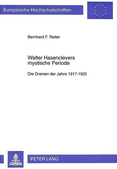 Walter Hasenclevers mystische Periode