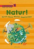 Natur! Durch Flüsse, Wüsten, Regenwälder: Leseforscher ABC