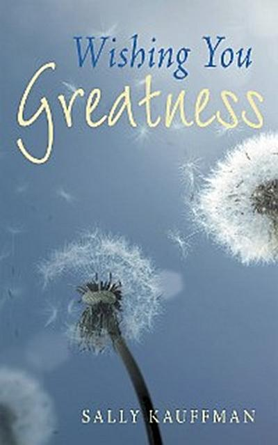 Wishing You Greatness