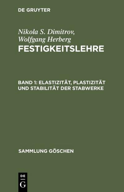 Festigkeitslehre Elastizität, Plastizität und Stabilität der Stabwerke