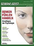 Gehirn & Geist, Basiswissen Denken, Fühlen, Handeln