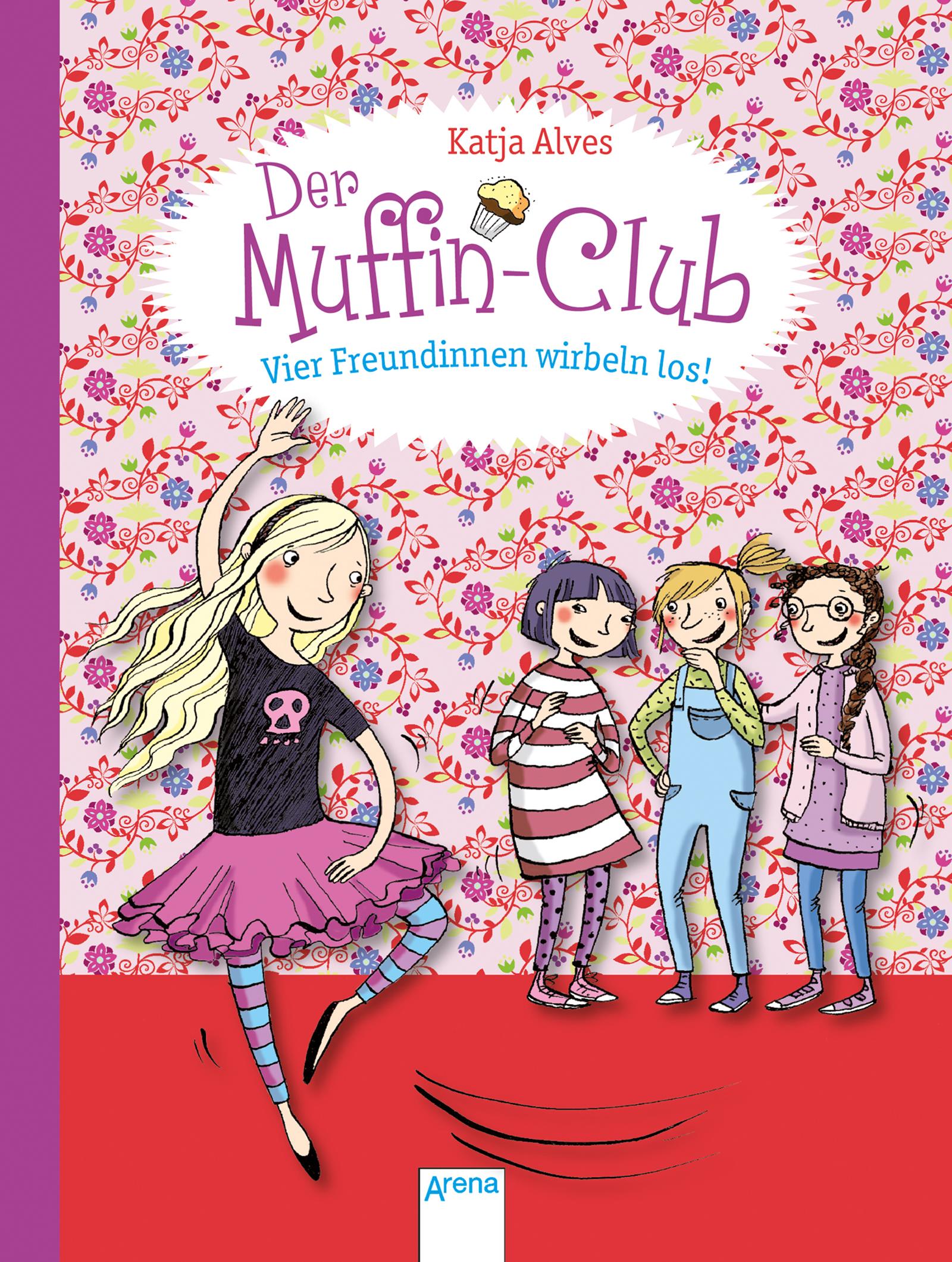 Der Muffin-Club - Vier Freundinnen wirbeln los! Katja Alves 9783401701301
