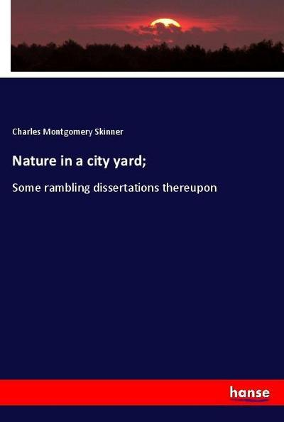 Nature in a city yard;