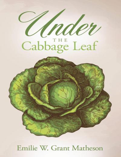 Under the Cabbage Leaf