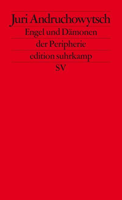 Engel und Dämonen der Peripherie: Essays (edition suhrkamp)