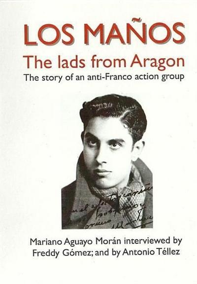 Los Manos: The Lads from Aragon; The Story of an Anti-Franco Action Group