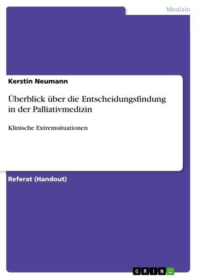 Überblick über die Entscheidungsfindung in der Palliativmedizin