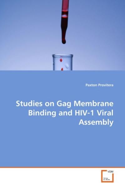 Studies on Gag Membrane Binding and HIV-1 Viral Assembly